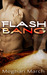 Flash Bang (Flash Bang, #1)