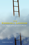 The Eggshell Landing: Love, Death and Forgiveness in Hawaii