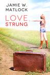 Love Strung by Jamie W. Matlock