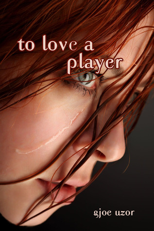 Ebook To Love a Player by Gjoe Uzor DOC!