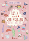 Rosen und Seifenblasen (Verliebt in Serie, #1)