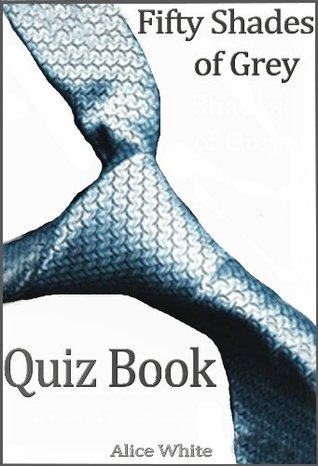 Fifty Shades of Grey: The Interactive Quiz Book