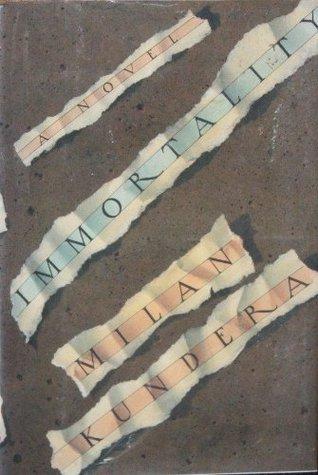 Immortality by Milan Kundera