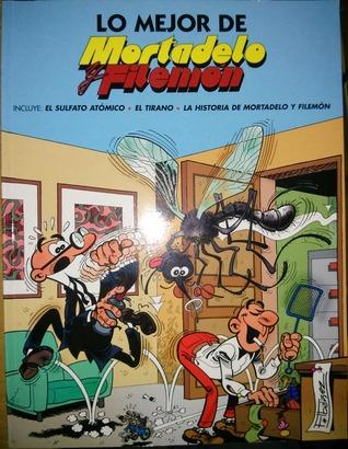 Lo mejor de Mortadelo y Filemón: El sulfato atómico / El tirano / La historia de Mortadelo y Filemón