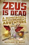 Zeus Is Dead by Michael G. Munz