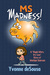 "MS Madness: A ""Giggle More,..."