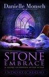 Stone Embrace by Danielle Monsch