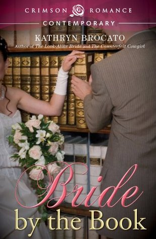 Bride by the book by Kathryn Brocato