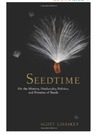 seedtime - On the History, Husbandry, Politics and Promise of Seeds