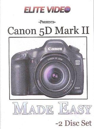Canon EOS 5D Mark II Made Easy