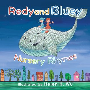Ebook Redy and Bluey: Nursery Rhymes by Helen H. Wu DOC!