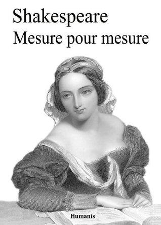 Mesure pour mesure (augmenté, annoté et illustré) (Shakespeare)