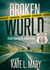 Broken World (Broken World, #1) by Kate L. Mary