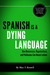 Spanish is a Dying Language...