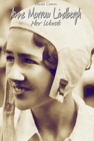 Anne Morrow Lindbergh: Her Words