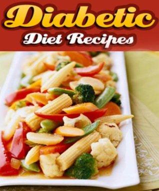 Diabetic Diet Recipes - Diabetic Diet Plan - Diabetic Diet CookBook - Diabetic Diet Diary