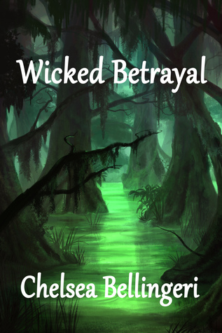 Wicked betrayal by Chelsea Luna