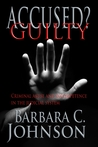 Accused? Guilty by Barbara   C. Johnson