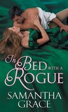 In Bed with a Rogue by Samantha Grace
