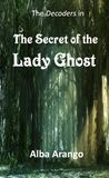 The Secret of the Lady Ghost (The Decoders #2)