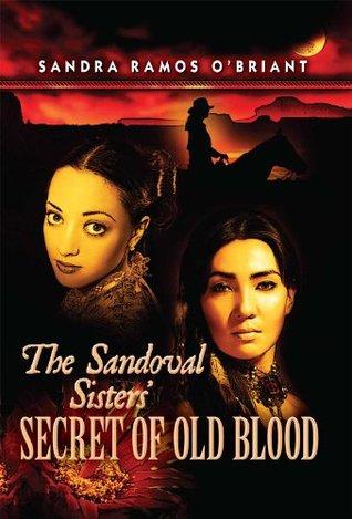 The Sandoval Sisters' Secret of Old Blood (Sandoval Legacy)