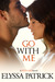 Go With Me (With Me, #2) by Elyssa Patrick