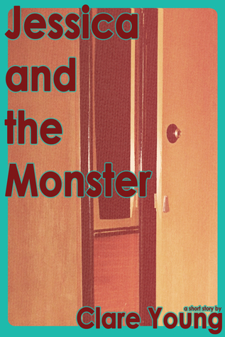 Jessica and the Monster: a short story