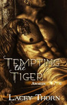 Tempting the Tiger (Awakening Pride, #2)