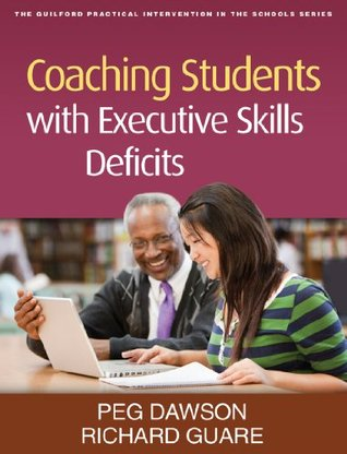 Coaching Students with Executive Skills Deficits: The Guilford Practical Intervention in the Schools