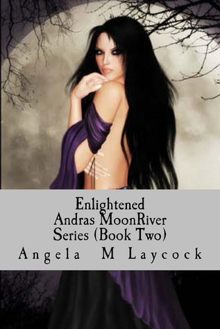 Elightened (Andras' MoonRiver Series) Book Two