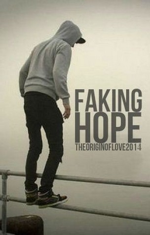 Faking Hope [True Story]