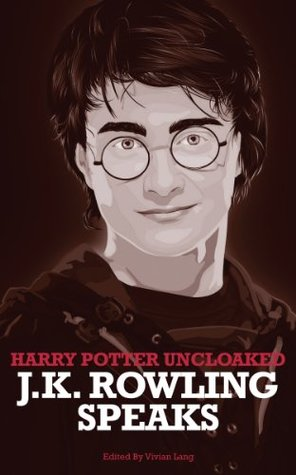 Harry Potter Uncloaked: J.K. Rowling Speaks