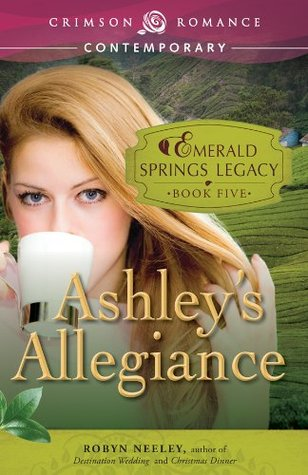 Ebook Ashley's Allegiance by Robyn Neeley TXT!