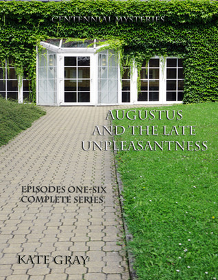 Augustus and the Late Unpleasantness, Episodes One Through Six, Complete