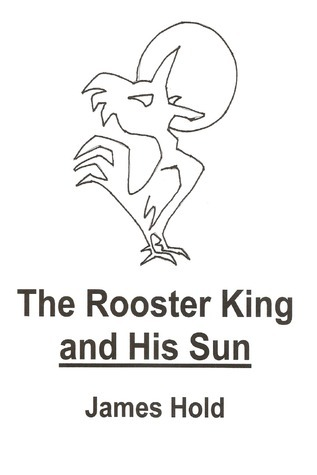 The Rooster King and His Sun