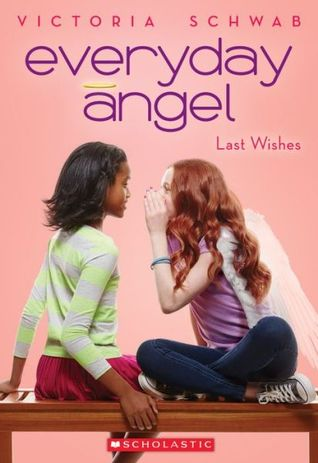 Last Wishes (Everyday Angel #3)