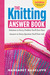 The Knitting Answer Book, 2nd Edition: Solutions to Every Problem You'll Ever Face; Answers to Every Question You'll Ever Ask
