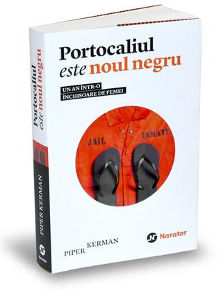Portocaliul este noul negru by Piper Kerman