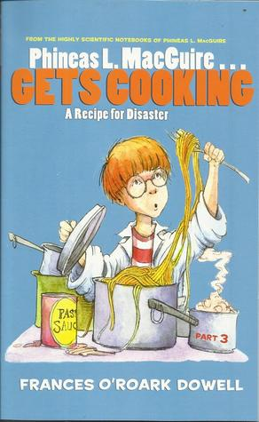 Phineas L. MacGuire...Gets Cooking: A Recipe for Disaster (Phineas L. MacGuire...Gets Cooking #3)