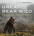 Great Bear Wild: Dispatches...