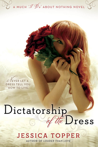 """Dictatorship of the Dress (Much """"I Do"""" About Nothing, #1)"""