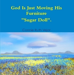 "God is just moving his furniture ""Sugar Doll""."
