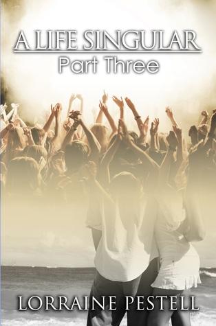 A Life Entwined; A Life Singular Volume Three