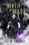 The Birth of Death (The Legacy of Evorath, #1)