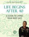 Life Begins After 40: A Guide To Living Your Best Life