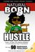Natural Born Hustle