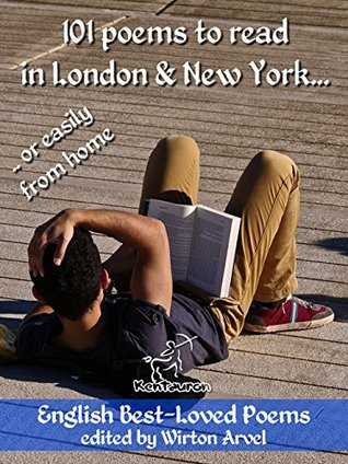 101 Poems to Read in London & New York: .. or Easily from Home