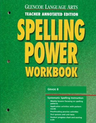 Glencoe Language Arts Spelling Power Workbook, Grade 8, Teacher Annotated Edition