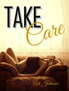 Take Care (Take #1) by Ash Johnson