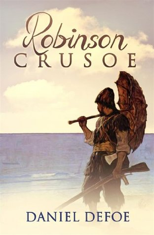 Robinson Crusoe: The Complete Adventures (Vol.1 - Vol.2) : [Special Illustrated Edition] [Annotated with Criticisms and Interpretations ] [Free Audio Links]